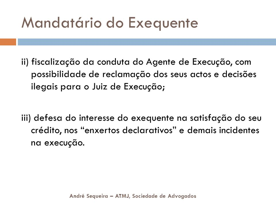 Mandatário do Exequente