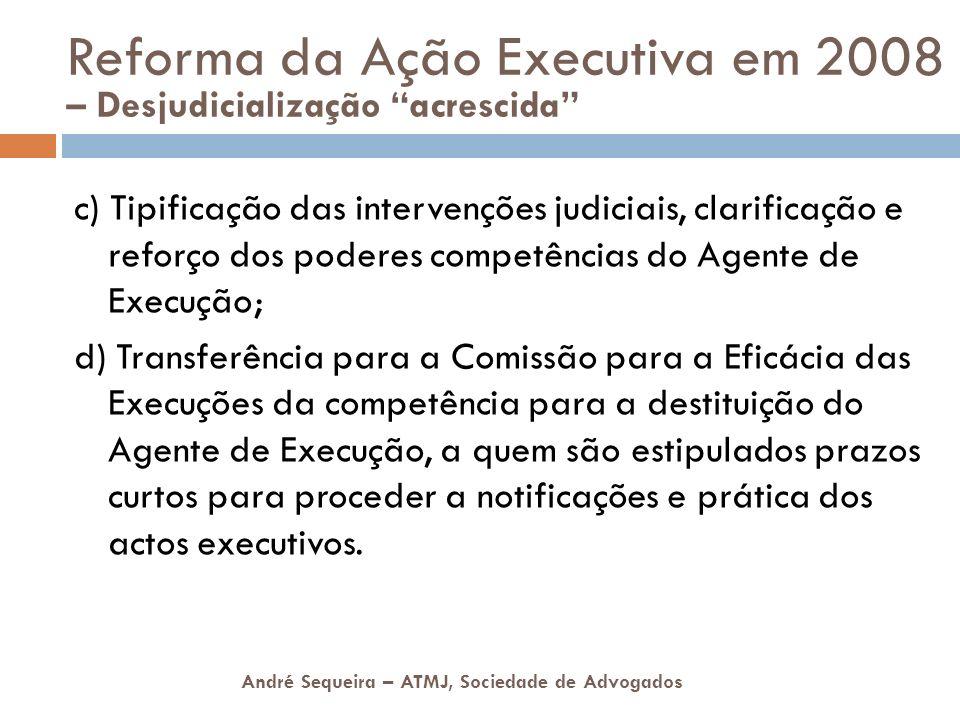 Reforma da Ação Executiva em 2008 – Desjudicialização acrescida