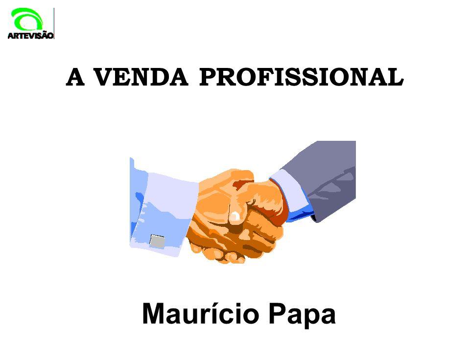 A VENDA PROFISSIONAL Maurício Papa 1