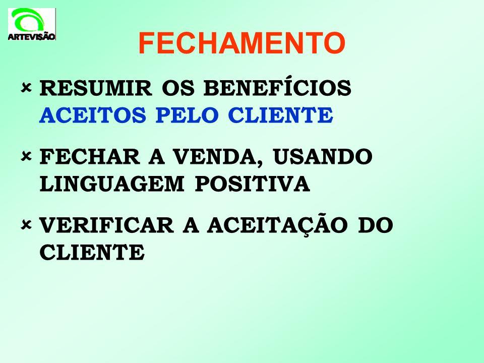 FECHAMENTO RESUMIR OS BENEFÍCIOS ACEITOS PELO CLIENTE