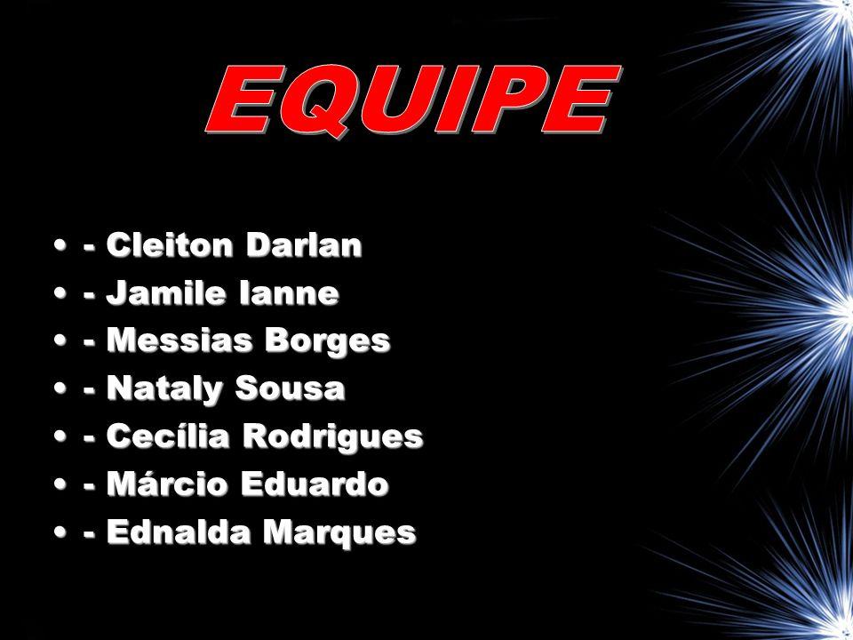 EQUIPE - Cleiton Darlan - Jamile Ianne - Messias Borges - Nataly Sousa