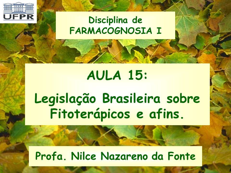 AULA 15: Legislação Brasileira sobre Fitoterápicos e afins.