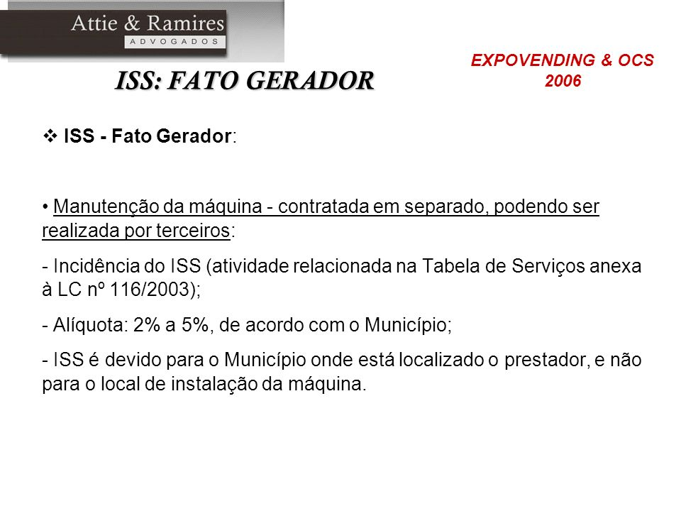 ISS: FATO GERADOR ISS - Fato Gerador: