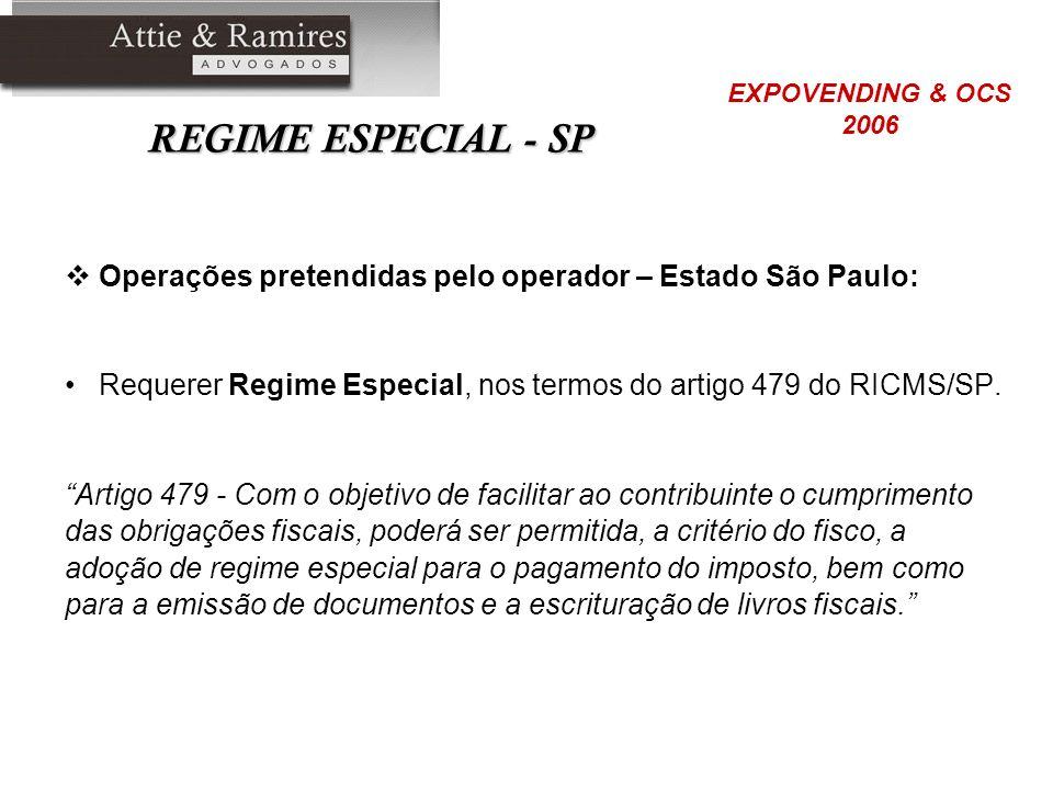REGIME ESPECIAL - SP EXPOVENDING & OCS. 2006. Operações pretendidas pelo operador – Estado São Paulo: