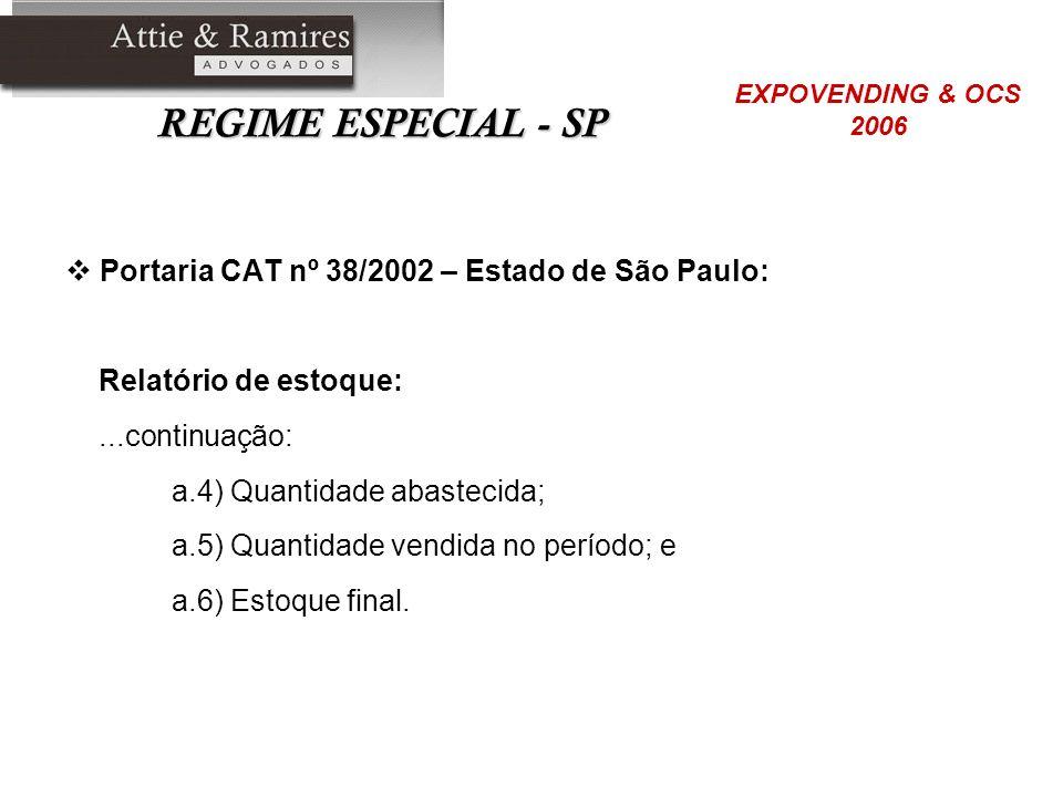 REGIME ESPECIAL - SP Portaria CAT nº 38/2002 – Estado de São Paulo: