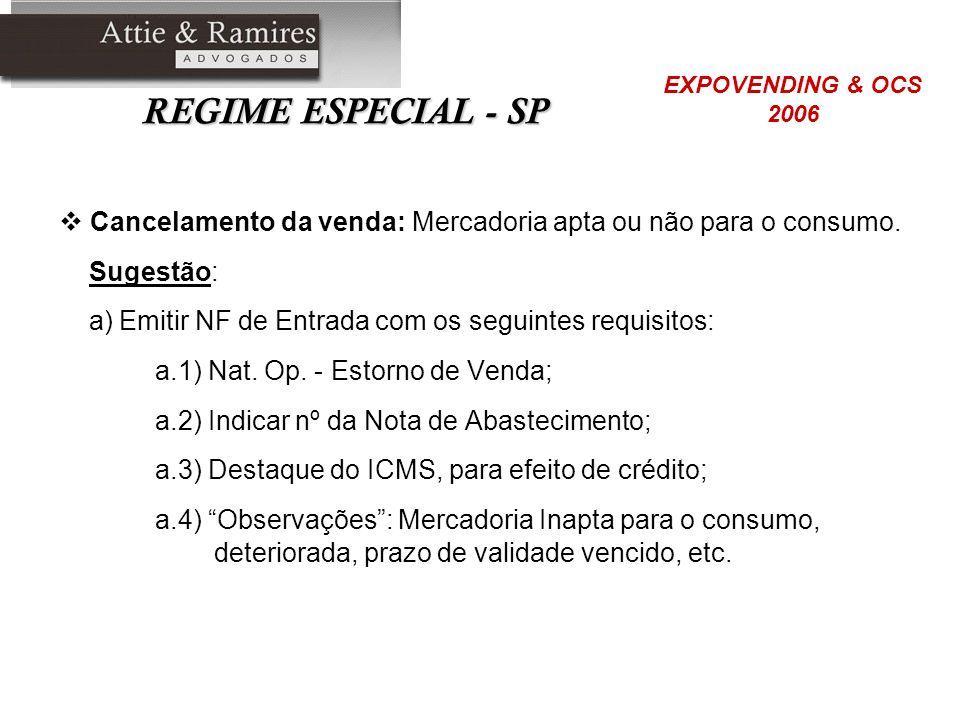 REGIME ESPECIAL - SP EXPOVENDING & OCS. 2006. Cancelamento da venda: Mercadoria apta ou não para o consumo.