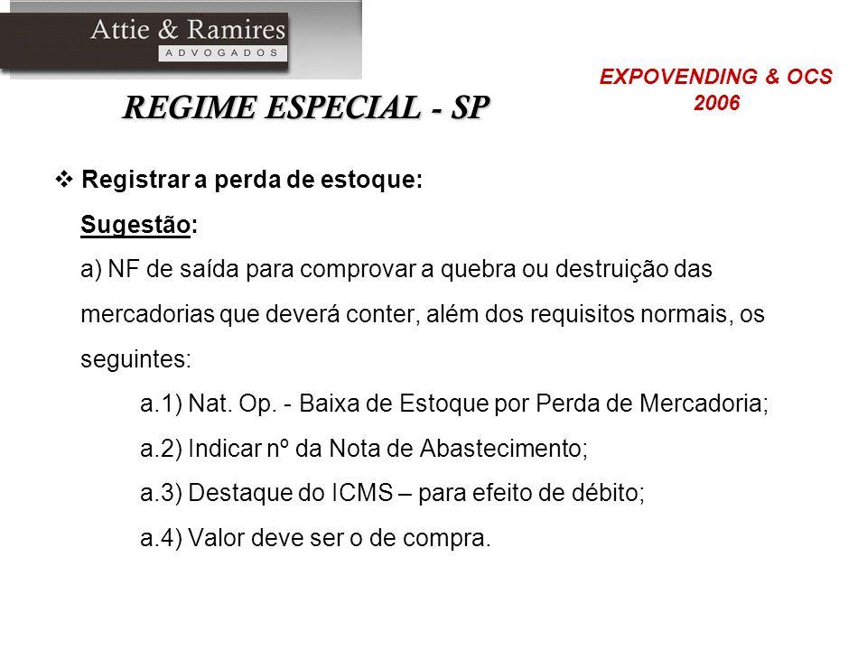 REGIME ESPECIAL - SP Registrar a perda de estoque: Sugestão: