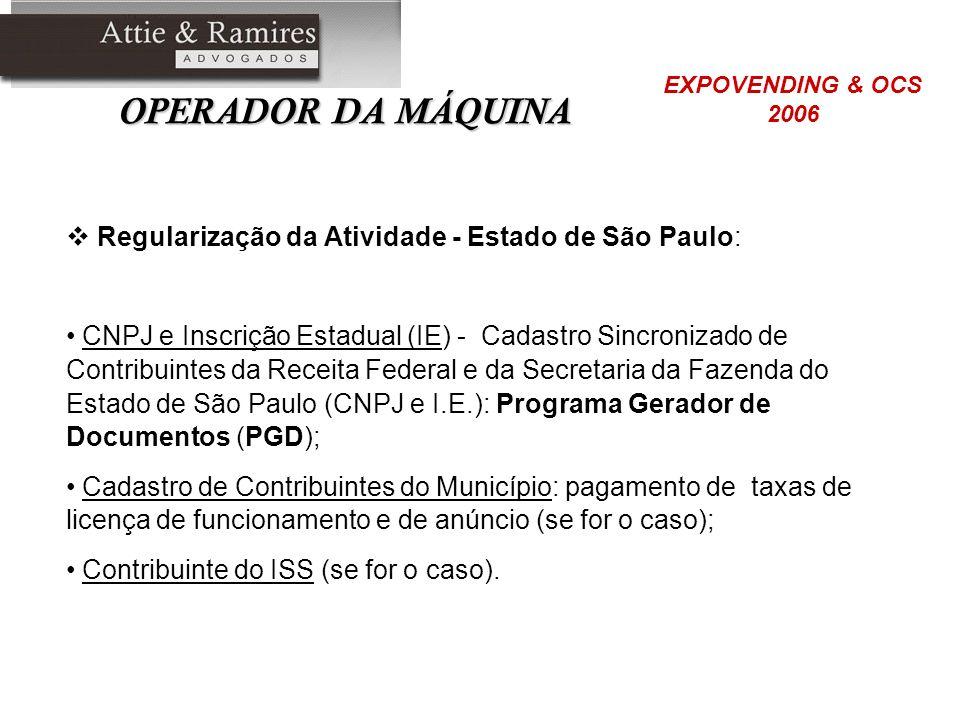OPERADOR DA MÁQUINA Regularização da Atividade - Estado de São Paulo:
