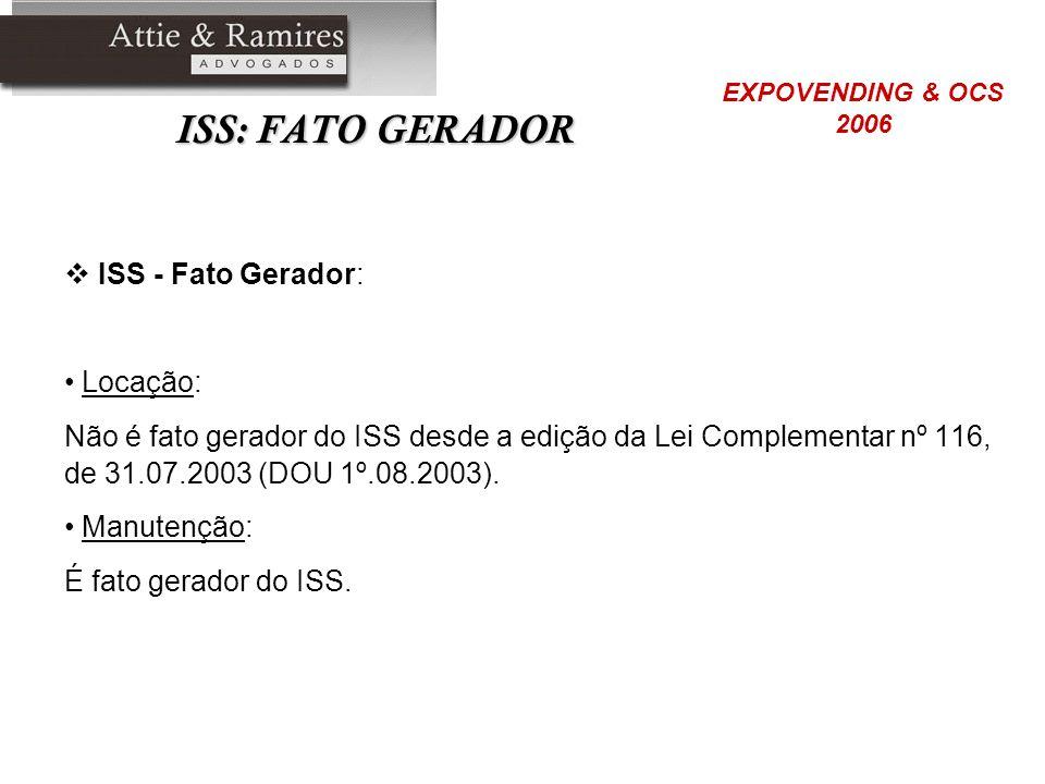 ISS: FATO GERADOR ISS - Fato Gerador: Locação: