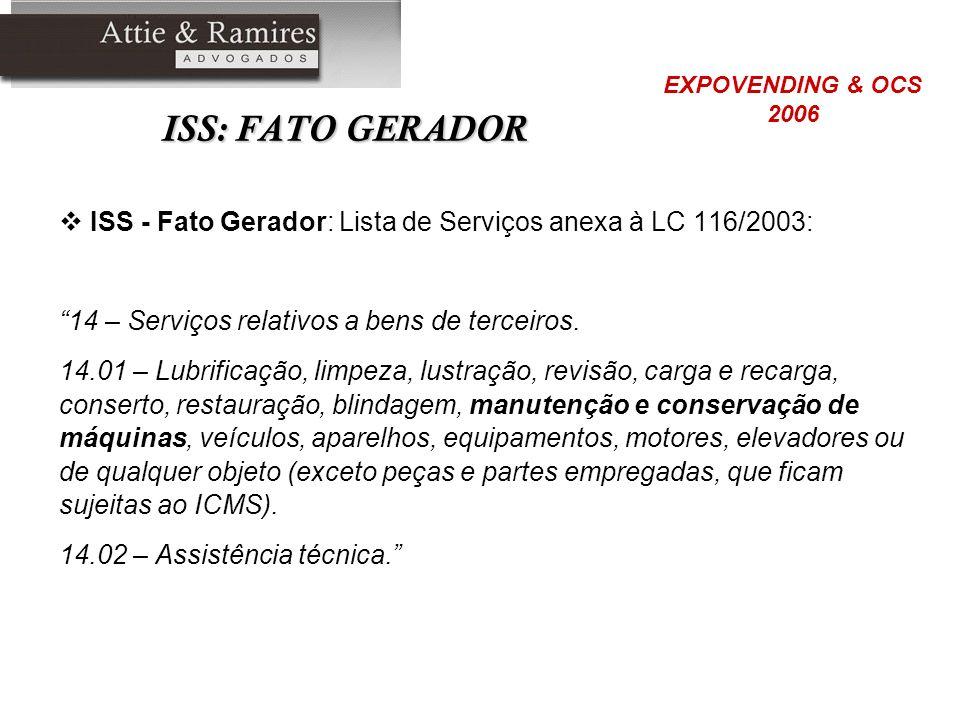 ISS: FATO GERADOR EXPOVENDING & OCS. 2006. ISS - Fato Gerador: Lista de Serviços anexa à LC 116/2003: