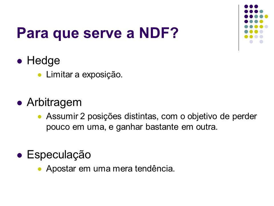 Para que serve a NDF Hedge Arbitragem Especulação
