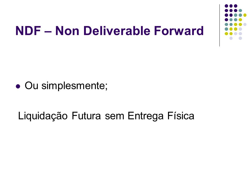 NDF – Non Deliverable Forward