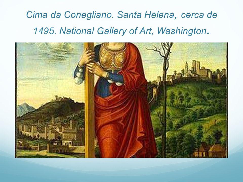 Cima da Conegliano. Santa Helena, cerca de 1495