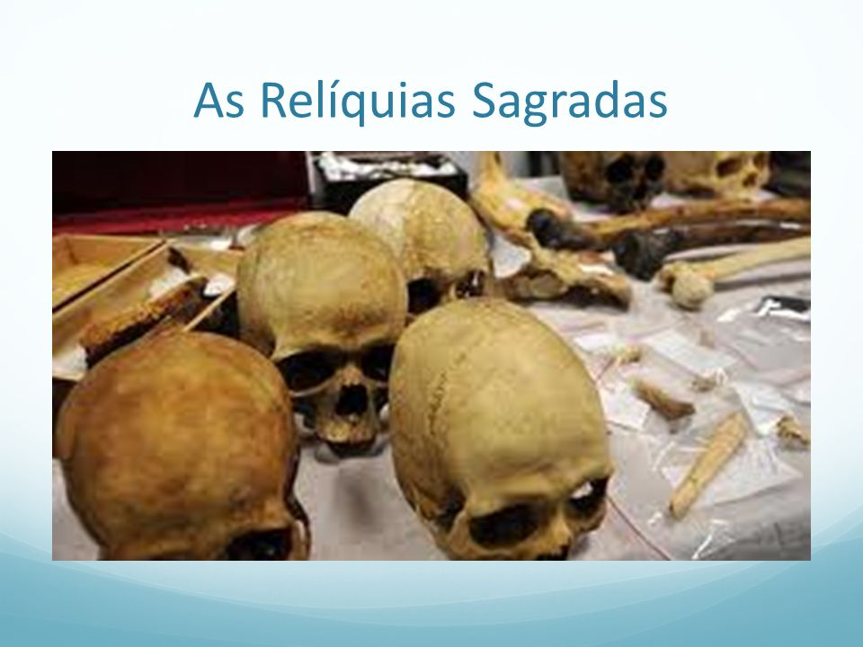 As Relíquias Sagradas
