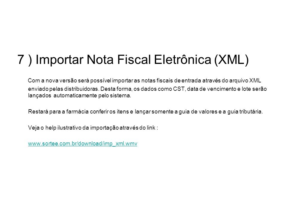 7 ) Importar Nota Fiscal Eletrônica (XML)