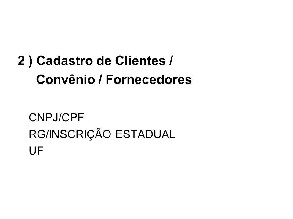 2 ) Cadastro de Clientes / Convênio / Fornecedores CNPJ/CPF