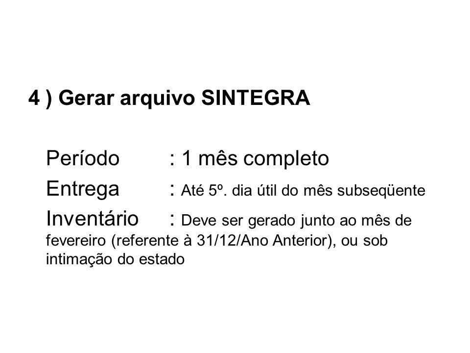 4 ) Gerar arquivo SINTEGRA