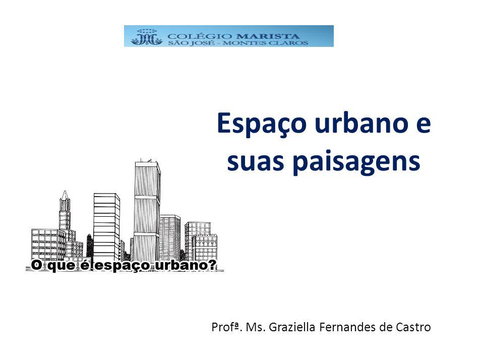 Espaço urbano e suas paisagens