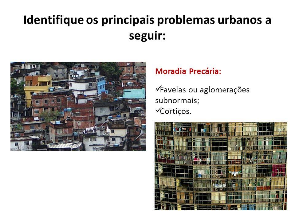 Identifique os principais problemas urbanos a seguir: