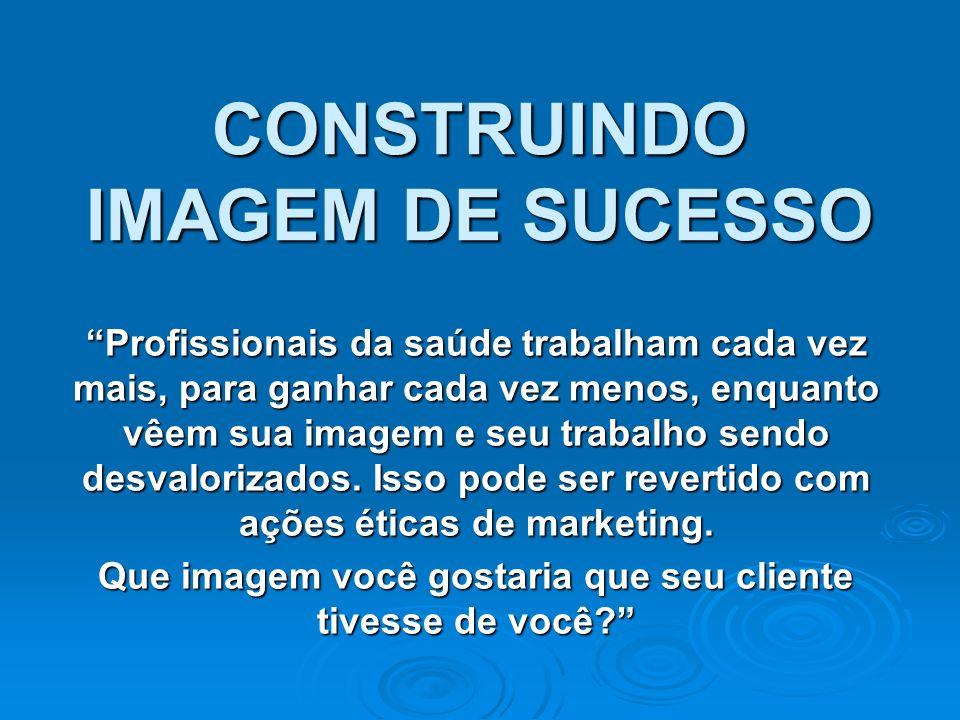 CONSTRUINDO IMAGEM DE SUCESSO