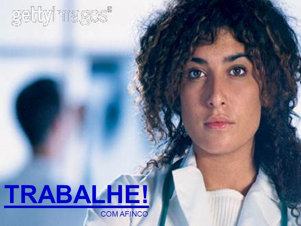 TRABALHE! COM AFINCO