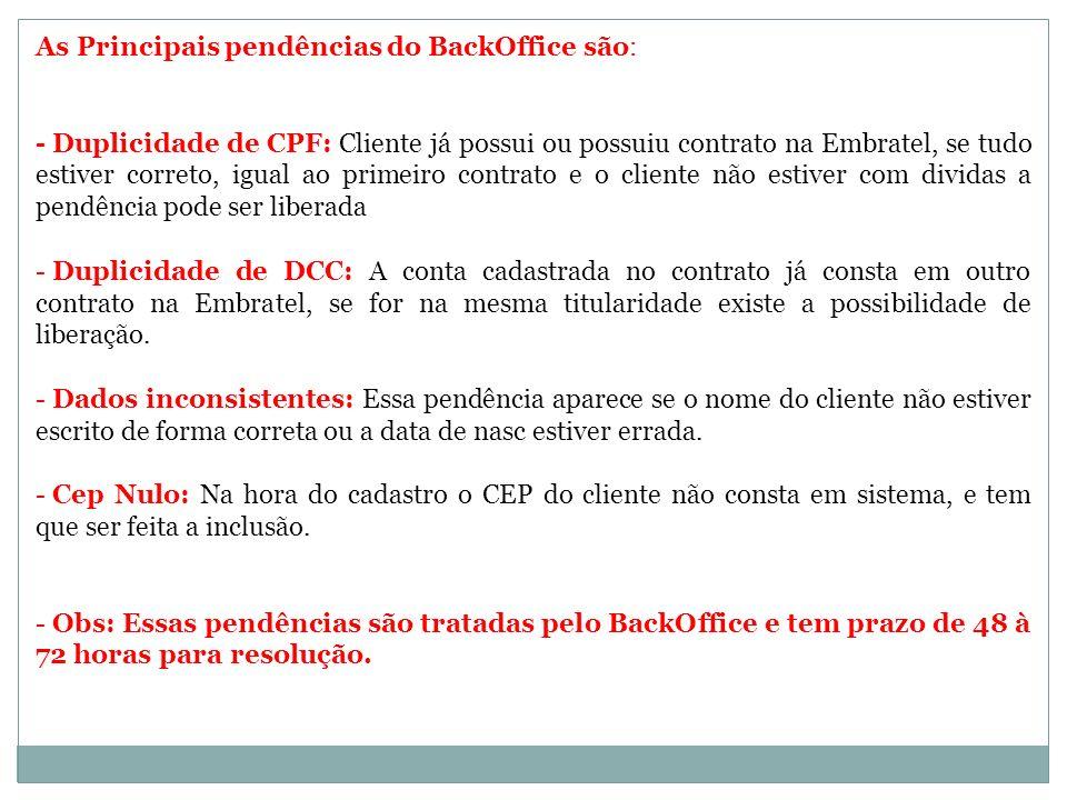 As Principais pendências do BackOffice são: