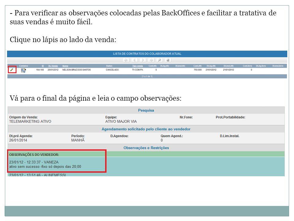 - Para verificar as observações colocadas pelas BackOffices e facilitar a tratativa de suas vendas é muito fácil.