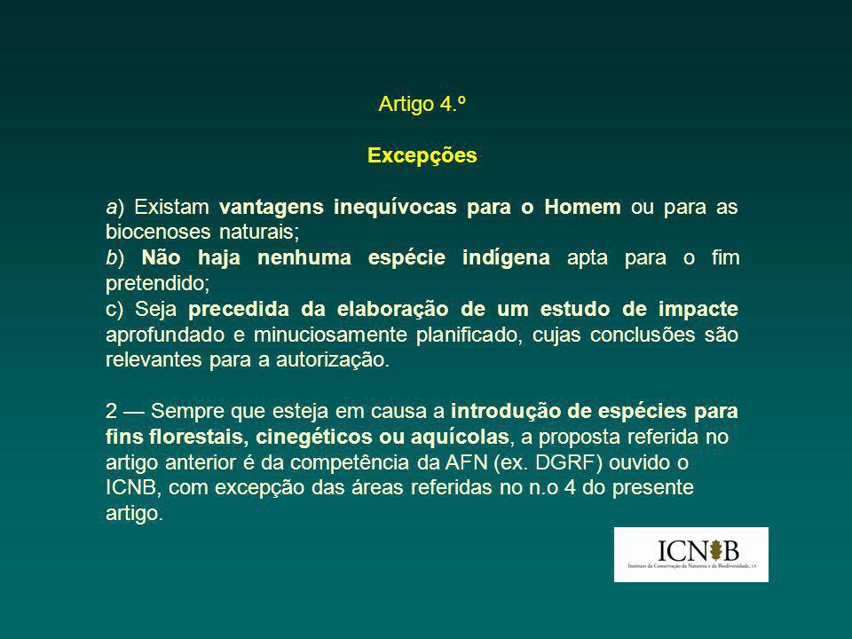 Artigo 4.º Excepções. a) Existam vantagens inequívocas para o Homem ou para as biocenoses naturais;