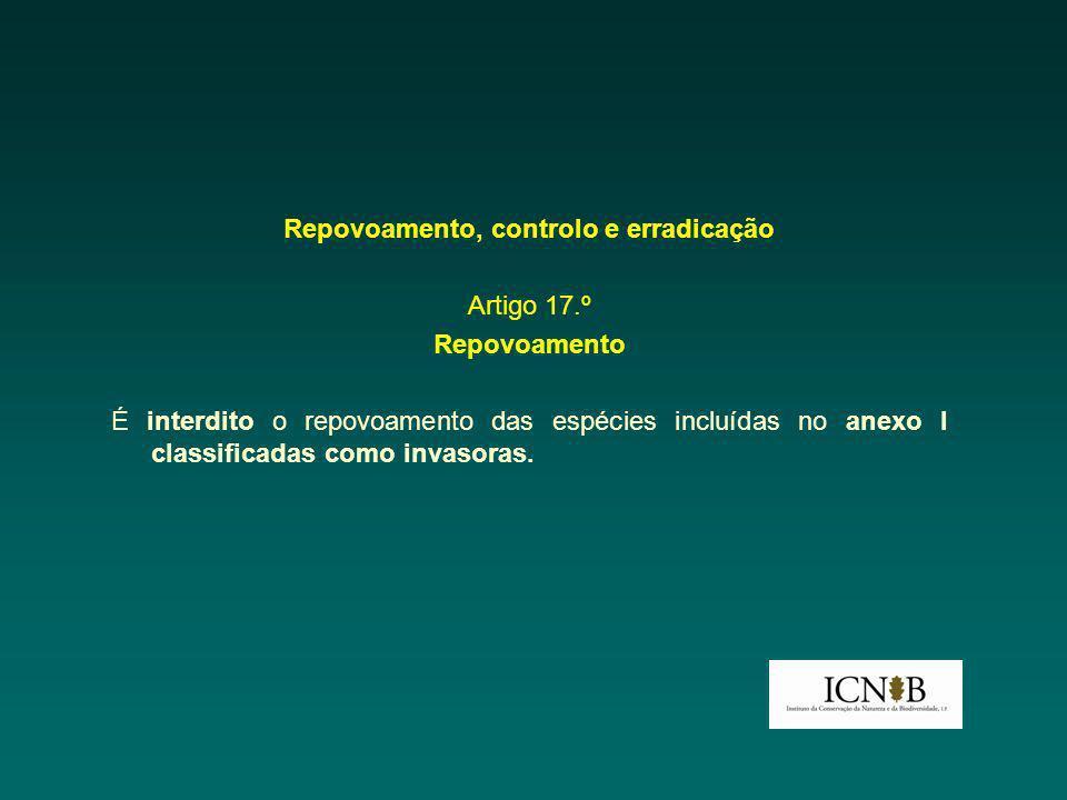 Repovoamento, controlo e erradicação Artigo 17