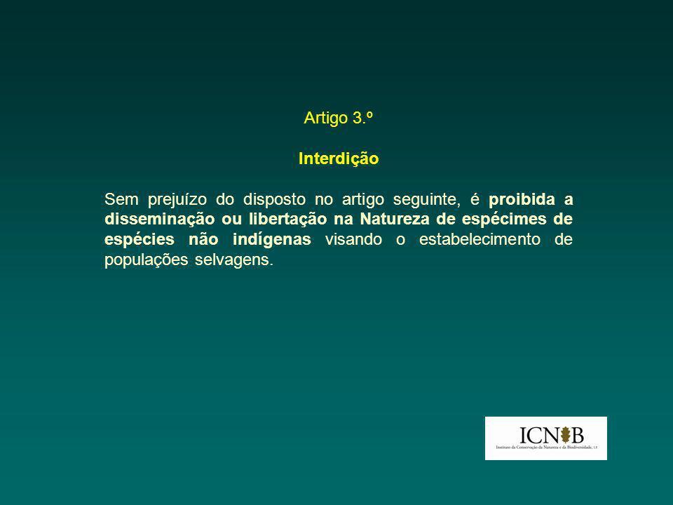 Artigo 3.º Interdição.