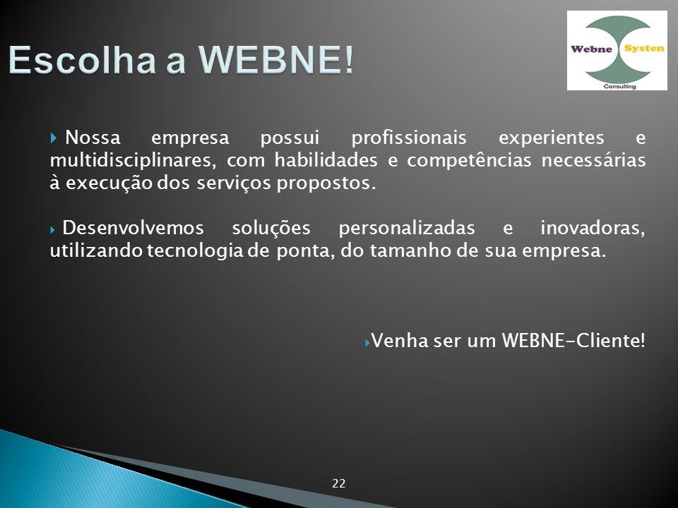 Escolha a WEBNE!