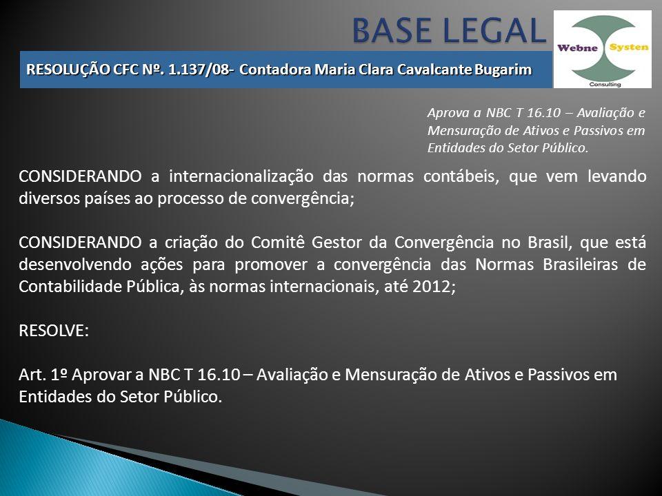 BASE LEGAL RESOLUÇÃO CFC Nº. 1.137/08- Contadora Maria Clara Cavalcante Bugarim.