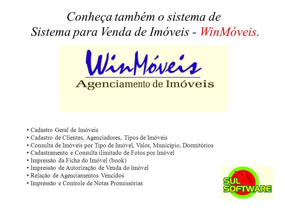 Conheça também o sistema de Sistema para Venda de Imóveis - WinMóveis.