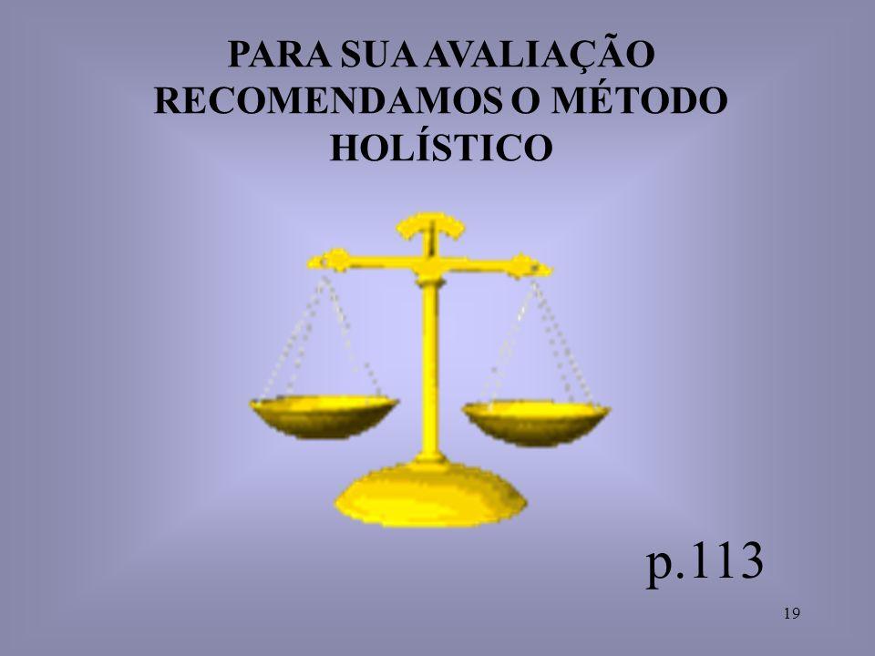 PARA SUA AVALIAÇÃO RECOMENDAMOS O MÉTODO HOLÍSTICO