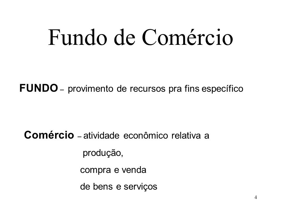 Fundo de Comércio FUNDO – provimento de recursos pra fins específico