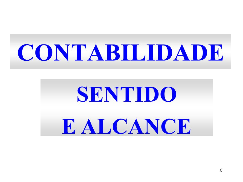 CONTABILIDADE SENTIDO E ALCANCE
