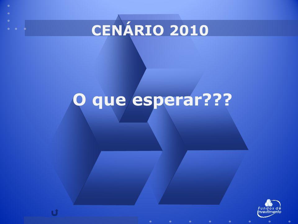 CENÁRIO 2010 O que esperar