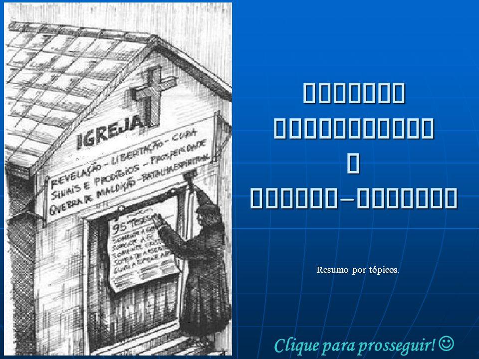 REFORMA PROTESTANTE E CONTRA-REFORMA