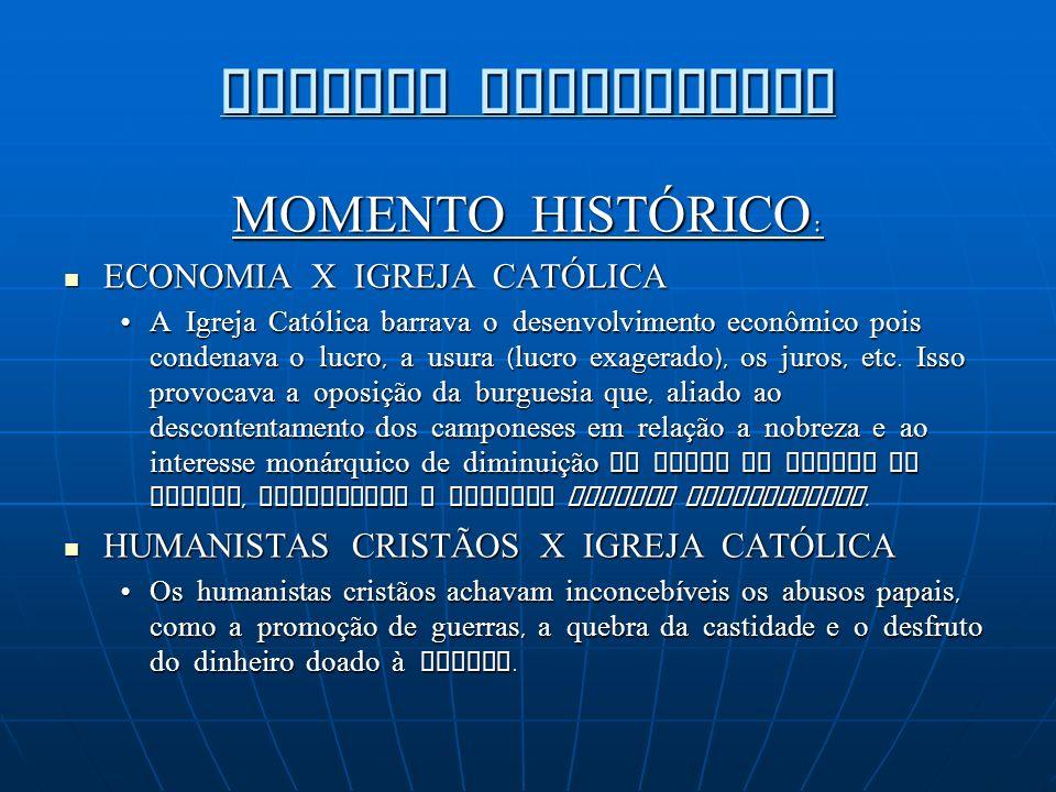 REFORMA PROTESTANTE MOMENTO HISTÓRICO: ECONOMIA X IGREJA CATÓLICA
