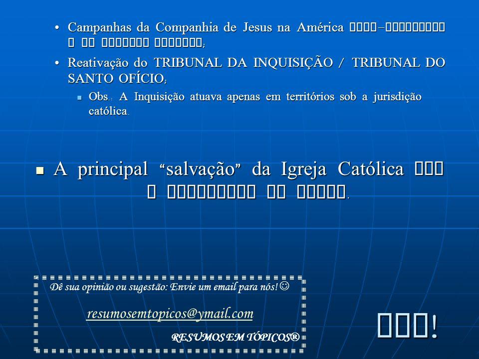 Campanhas da Companhia de Jesus na América luso-espanhola e no Extremo Oriente;