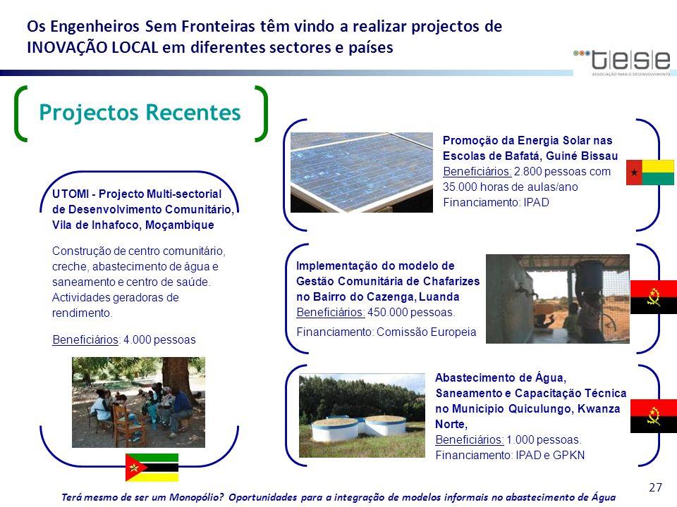 Os Engenheiros Sem Fronteiras têm vindo a realizar projectos de INOVAÇÃO LOCAL em diferentes sectores e países