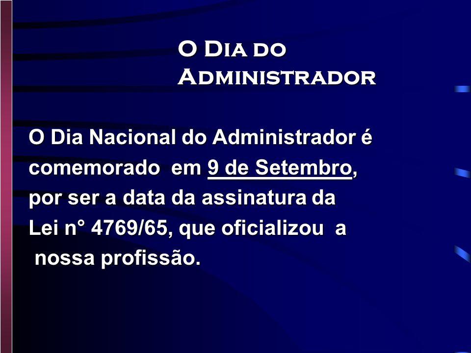 O Dia do Administrador O Dia Nacional do Administrador é