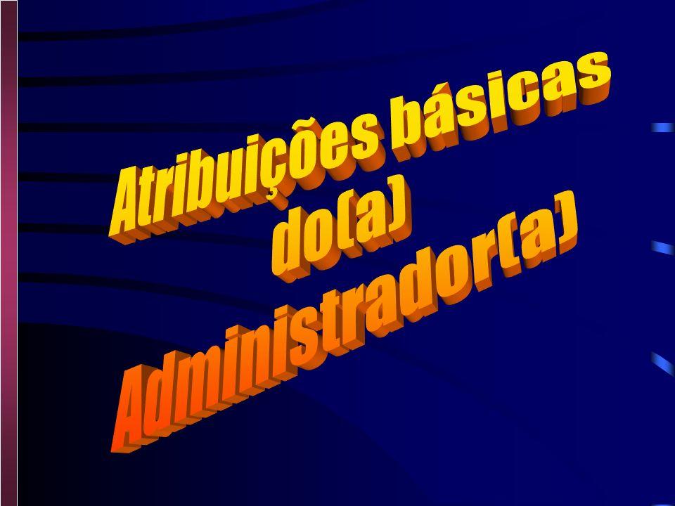 Atribuições básicas do(a) Administrador(a)