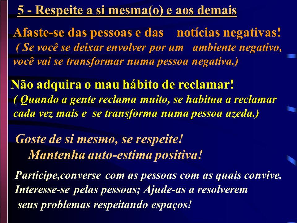 5 - Respeite a si mesma(o) e aos demais