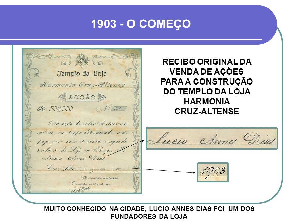 1903 - O COMEÇO RECIBO ORIGINAL DA VENDA DE AÇÕES PARA A CONSTRUÇÃO DO TEMPLO DA LOJA HARMONIA CRUZ-ALTENSE.
