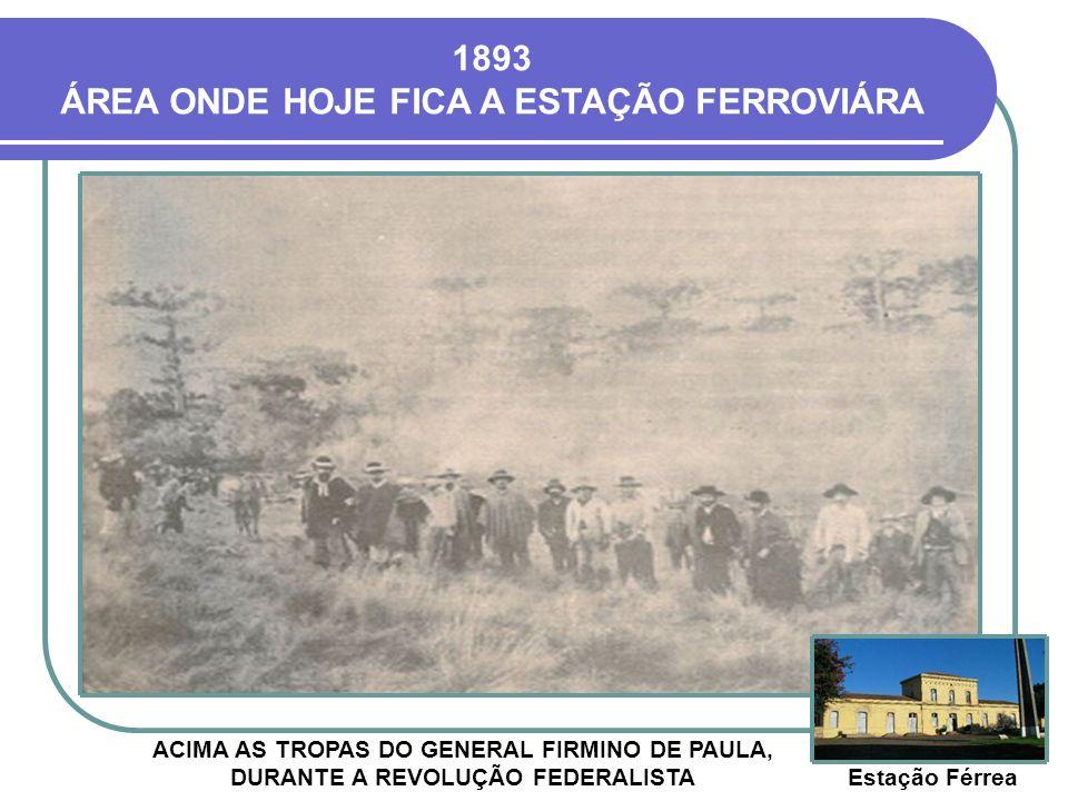 1893 ÁREA ONDE HOJE FICA A ESTAÇÃO FERROVIÁRA