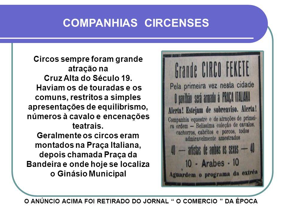 Circos sempre foram grande atração na Cruz Alta do Século 19.