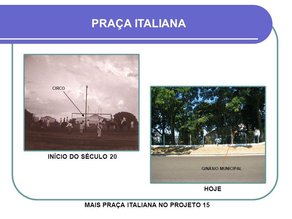 PRAÇA ITALIANA INÍCIO DO SÉCULO 20 HOJE