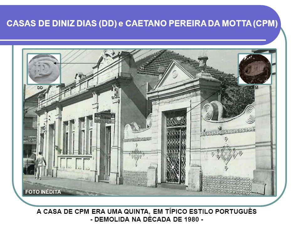 CASAS DE DINIZ DIAS (DD) e CAETANO PEREIRA DA MOTTA (CPM)