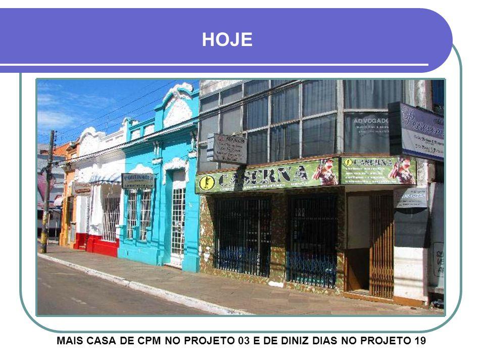 HOJE MAIS CASA DE CPM NO PROJETO 03 E DE DINIZ DIAS NO PROJETO 19